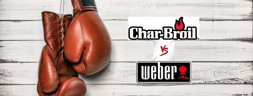 Char Broil vs Weber