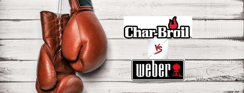 Char Broil vs Weber