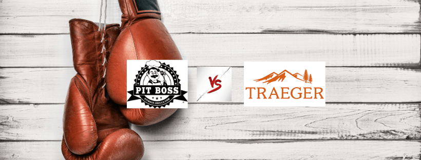 Pit Boss vs Traeger